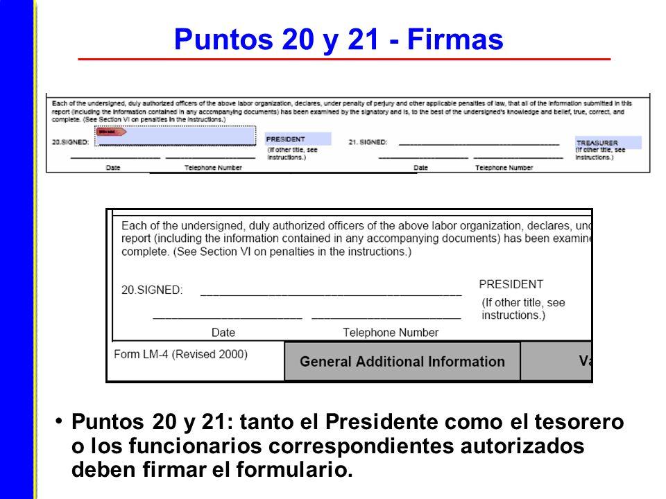 Puntos 20 y 21 - Firmas Puntos 20 y 21: tanto el Presidente como el tesorero o los funcionarios correspondientes autorizados deben firmar el formulari