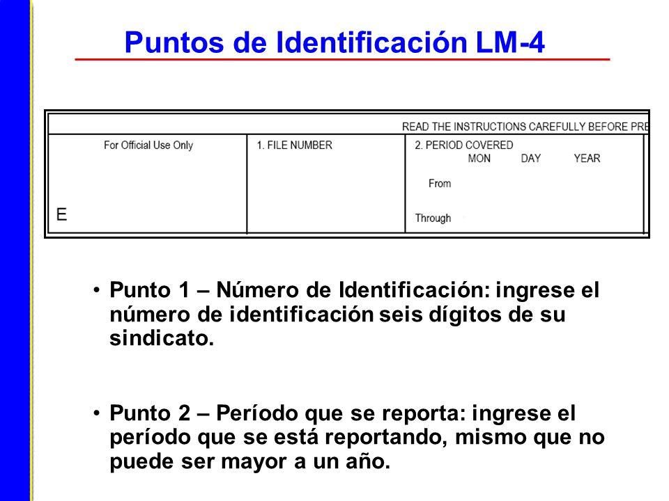 Puntos de Identificación LM-4 Punto 1 – Número de Identificación: ingrese el número de identificación seis dígitos de su sindicato. Punto 2 – Período