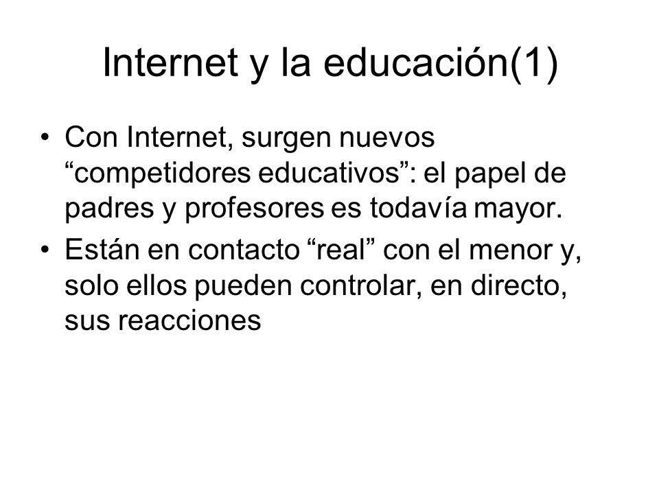 Internet y la educación(1) Con Internet, surgen nuevos competidores educativos: el papel de padres y profesores es todavía mayor. Están en contacto re