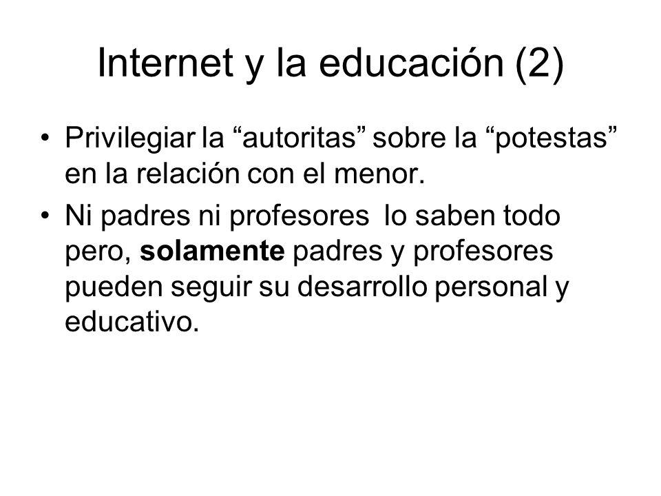 Internet y la educación (2) Privilegiar la autoritas sobre la potestas en la relación con el menor. Ni padres ni profesores lo saben todo pero, solame