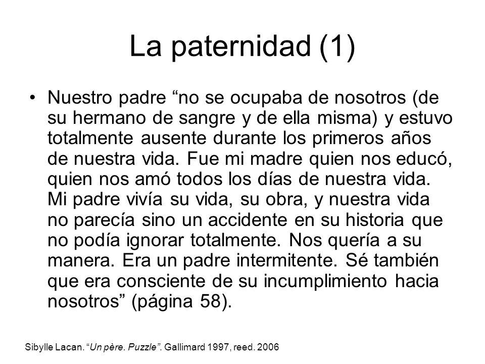 La paternidad (1) Nuestro padre no se ocupaba de nosotros (de su hermano de sangre y de ella misma) y estuvo totalmente ausente durante los primeros a