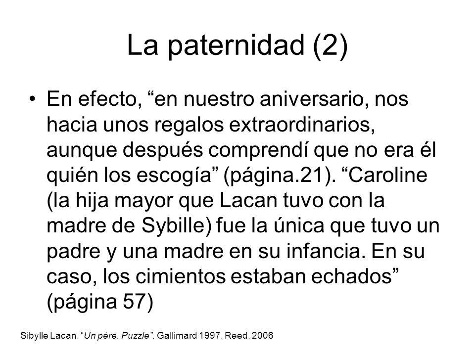 La paternidad (2) En efecto, en nuestro aniversario, nos hacia unos regalos extraordinarios, aunque después comprendí que no era él quién los escogía