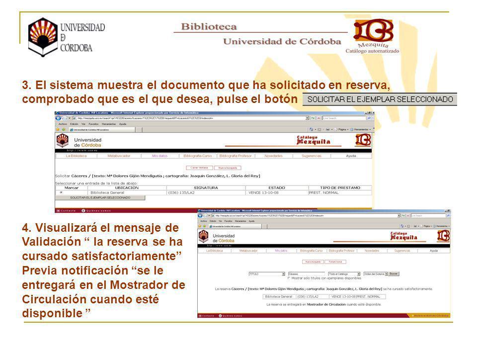 3. El sistema muestra el documento que ha solicitado en reserva, comprobado que es el que desea, pulse el botón 4. Visualizará el mensaje de Validació
