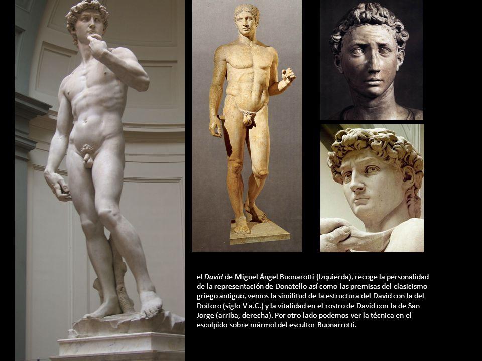 el David de Miguel Ángel Buonarotti (Izquierda), recoge la personalidad de la representación de Donatello así como las premisas del clasicismo griego