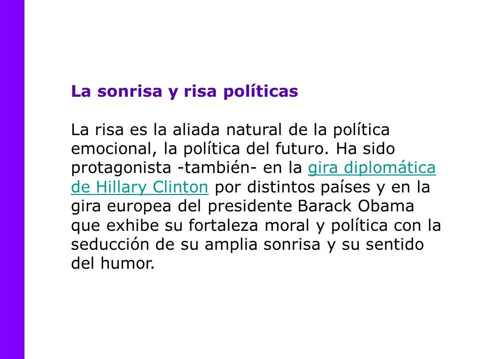 La sonrisa y risa políticas La risa es la aliada natural de la política emocional, la política del futuro.