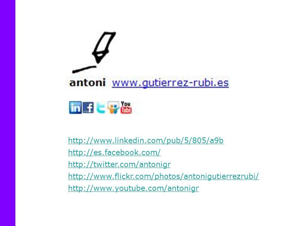 http://www.youtube.com/antonigr http://www.flickr.com/photos/antonigutierrezrubi/ http://es.facebook.com/ http://twitter.com/antonigr http://www.linkedin.com/pub/5/805/a9b