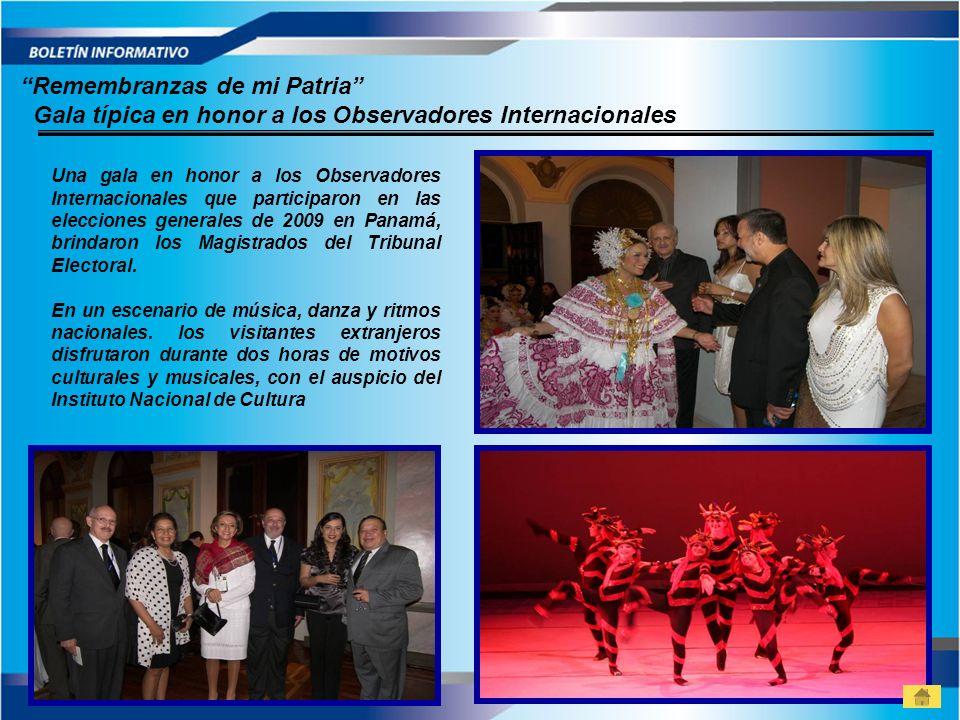 Remembranzas de mi Patria Gala típica en honor a los Observadores Internacionales Una gala en honor a los Observadores Internacionales que participaro