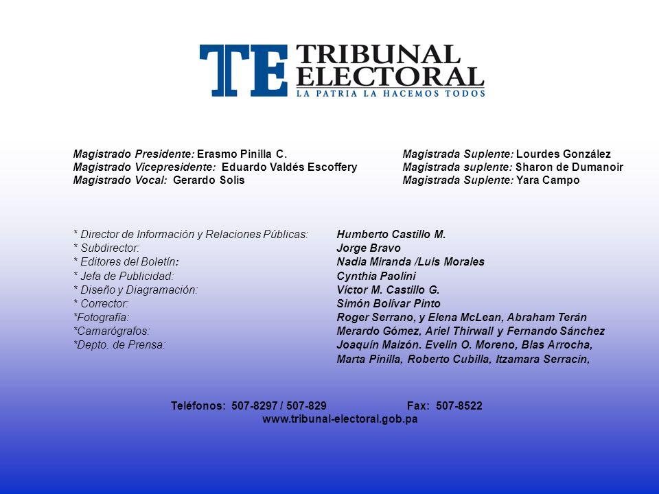 Magistrado Presidente: Erasmo Pinilla C. Magistrada Suplente: Lourdes González Magistrado Vicepresidente: Eduardo Valdés Escoffery Magistrada suplente