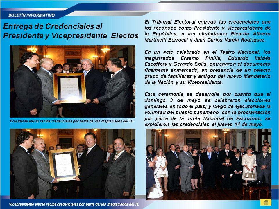 Entrega de Credenciales al Presidente y Vicepresidente Electos El Tribunal Electoral entregó las credenciales que los reconoce como Presidente y Vicep