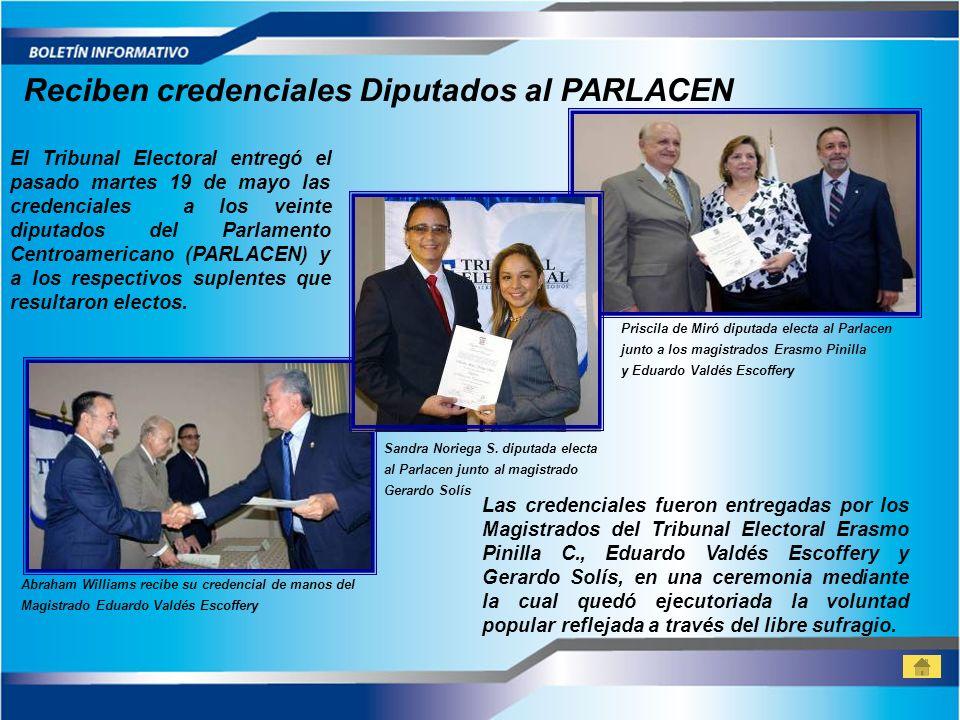 Reciben credenciales Diputados al PARLACEN Las credenciales fueron entregadas por los Magistrados del Tribunal Electoral Erasmo Pinilla C., Eduardo Va