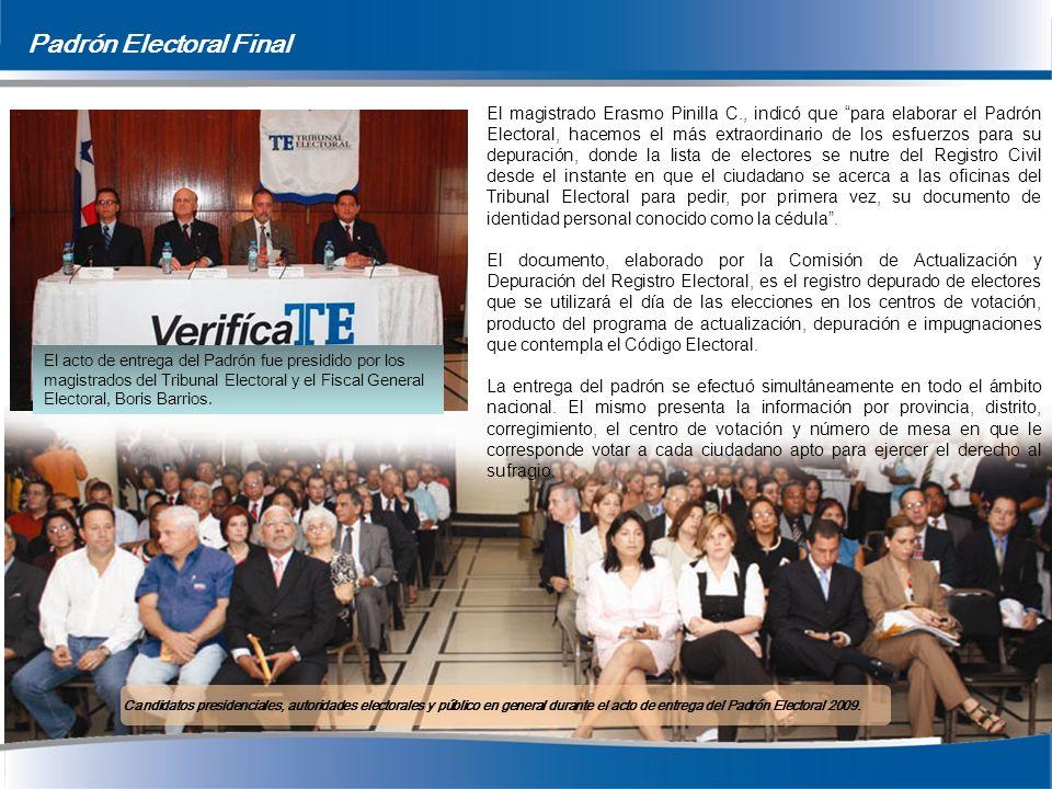 El magistrado Erasmo Pinilla C., indicó que para elaborar el Padrón Electoral, hacemos el más extraordinario de los esfuerzos para su depuración, dond