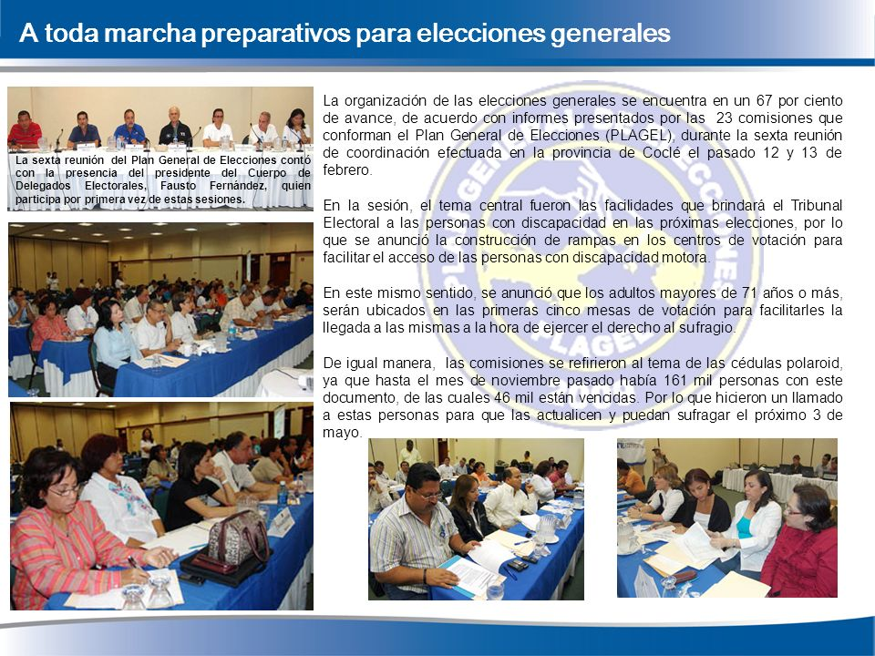 A toda marcha preparativos para elecciones generales La organización de las elecciones generales se encuentra en un 67 por ciento de avance, de acuerd