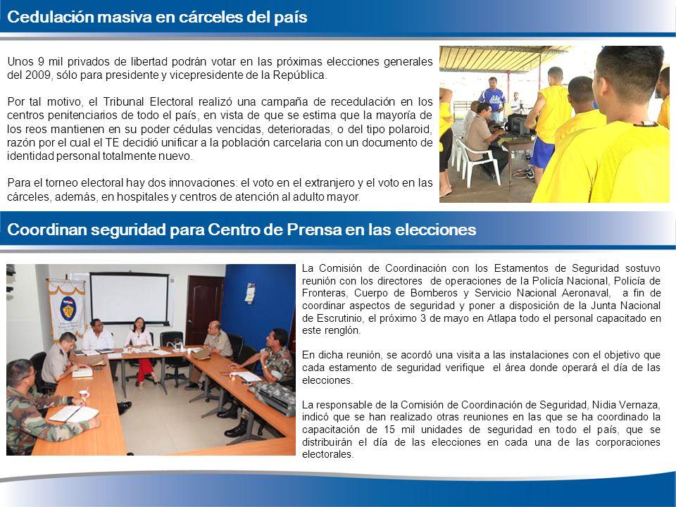 Cedulación masiva en cárceles del país Unos 9 mil privados de libertad podrán votar en las próximas elecciones generales del 2009, sólo para president