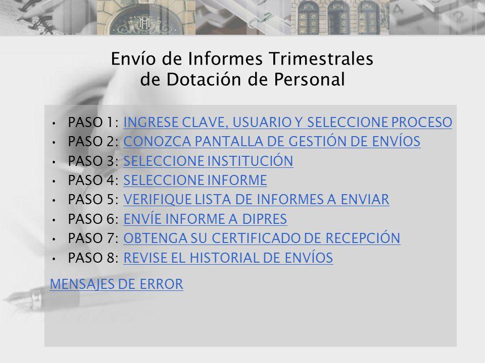 Envío de Informes Trimestrales de Dotación de Personal PASO 1: INGRESE CLAVE, USUARIO Y SELECCIONE PROCESOINGRESE CLAVE, USUARIO Y SELECCIONE PROCESO