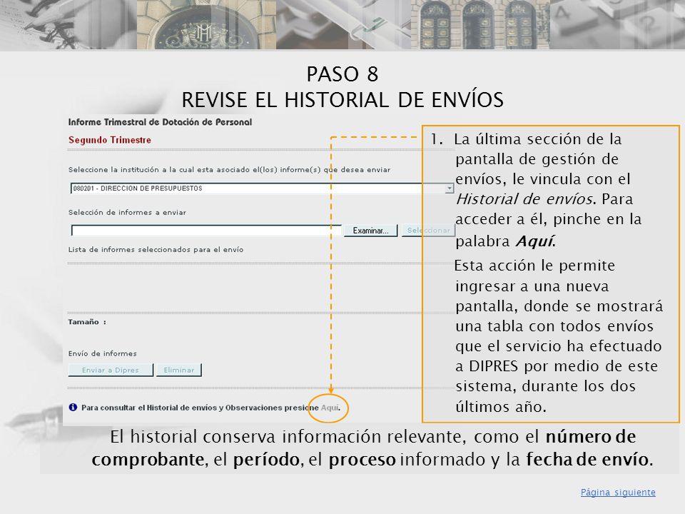 PASO 8 REVISE EL HISTORIAL DE ENVÍOS Página siguiente 1. La última sección de la pantalla de gestión de envíos, le vincula con el Historial de envíos.