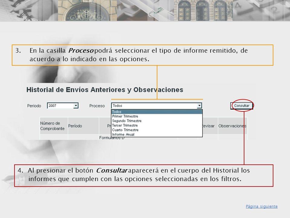 4. Al presionar el botón Consultar aparecerá en el cuerpo del Historial los informes que cumplen con las opciones seleccionadas en los filtros. 3. En