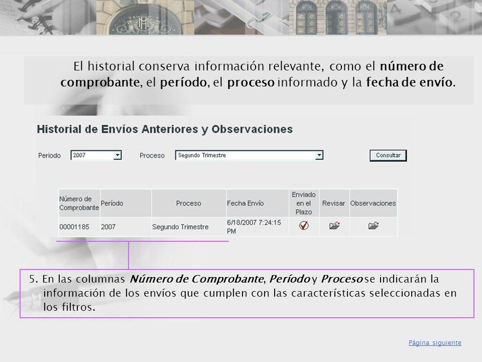 5. En las columnas Número de Comprobante, Período y Proceso se indicarán la información de los envíos que cumplen con las características seleccionada