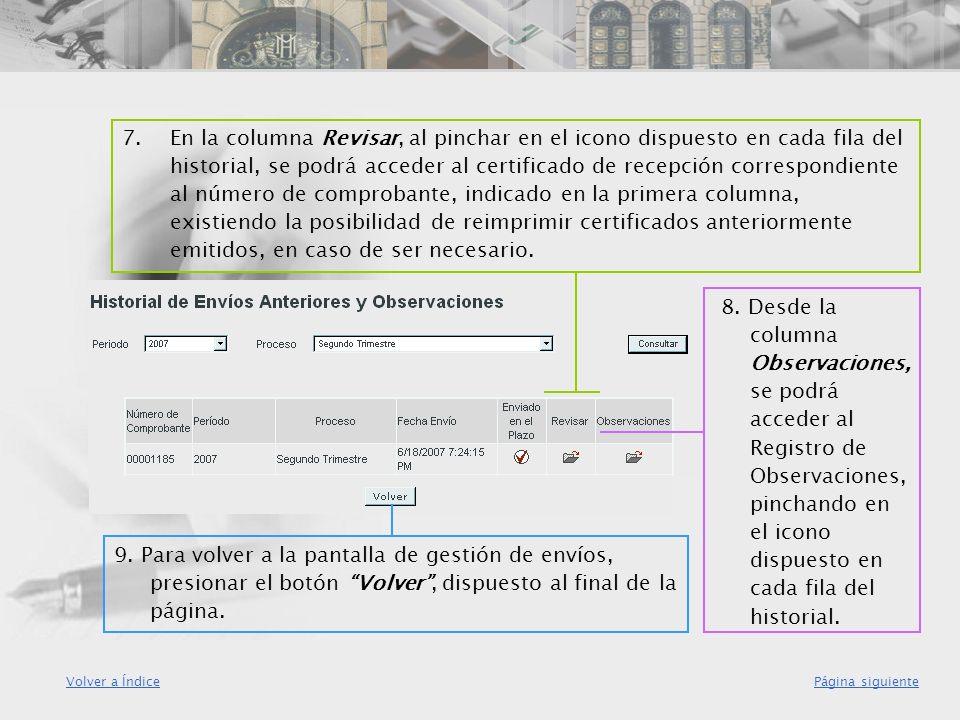 9. Para volver a la pantalla de gestión de envíos, presionar el botón Volver, dispuesto al final de la página. 7. En la columna Revisar, al pinchar en