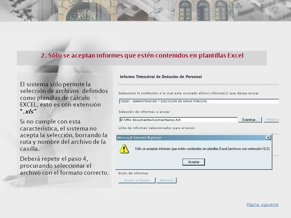 2. Sólo se aceptan informes que estén contenidos en plantillas Excel El sistema sólo permite la selección de archivos definidos como planillas de cálc