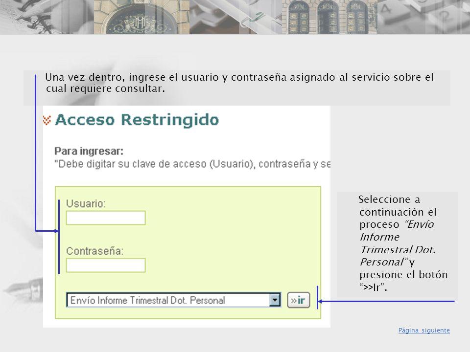 Una vez dentro, ingrese el usuario y contraseña asignado al servicio sobre el cual requiere consultar. Seleccione a continuación el proceso Envío Info