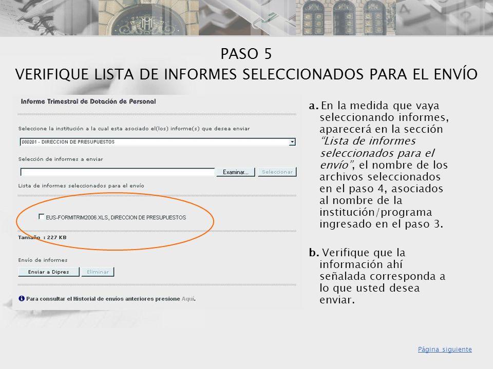 PASO 5 VERIFIQUE LISTA DE INFORMES SELECCIONADOS PARA EL ENVÍO a. En la medida que vaya seleccionando informes, aparecerá en la sección Lista de infor