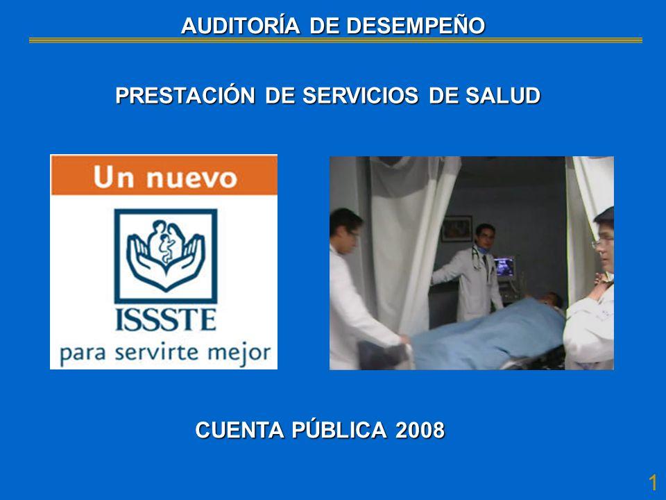 1 CUENTA PÚBLICA 2008 PRESTACIÓN DE SERVICIOS DE SALUD AUDITORÍA DE DESEMPEÑO