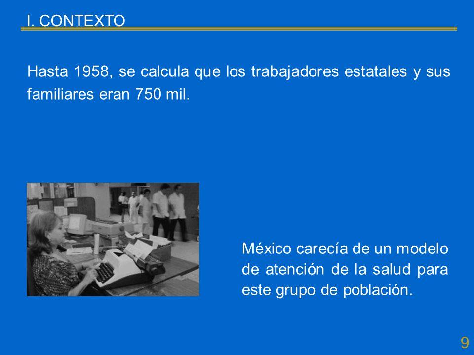 9 I.CONTEXTO Hasta 1958, se calcula que los trabajadores estatales y sus familiares eran 750 mil.