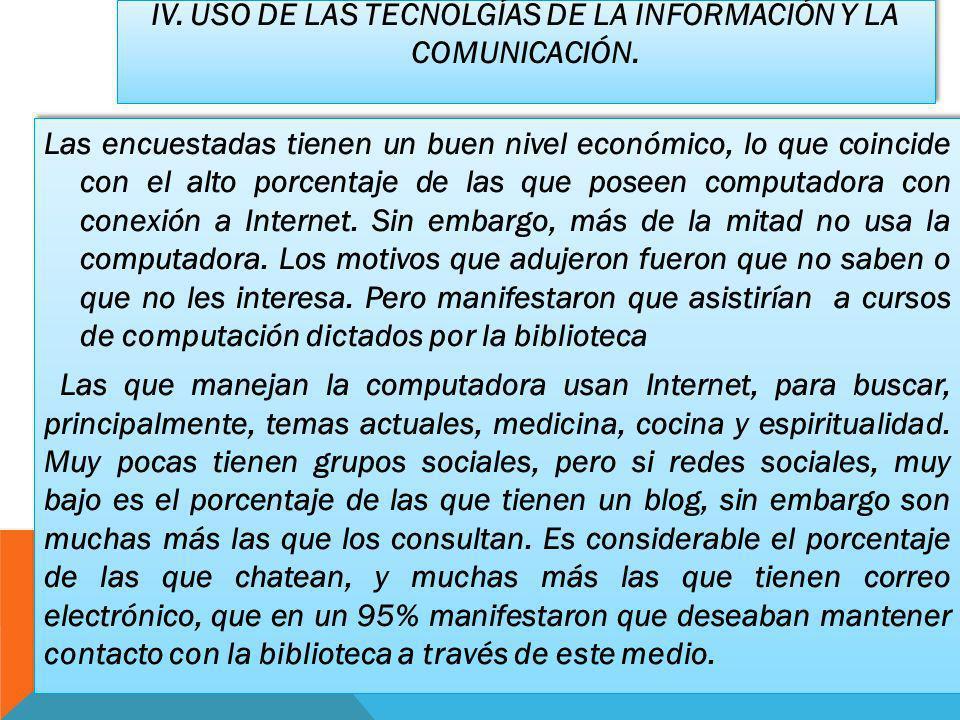 IV.USO DE LAS TECNOLGÍAS DE LA INFORMACIÓN Y LA COMUNICACIÓN.