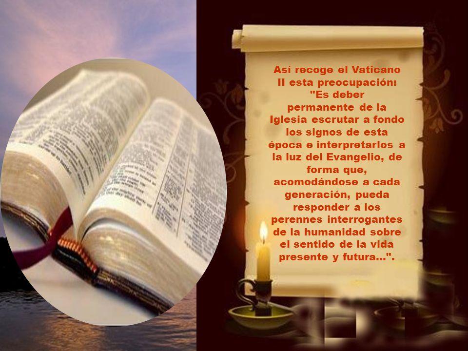 Más tarde, se tomó conciencia de que vivir con lucidez, atentos a los signos de cada época, es imprescindible para mantenernos fieles a Jesús a lo lar