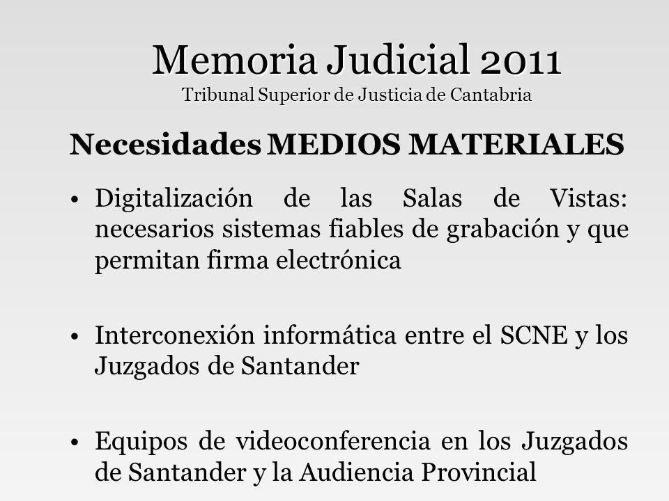 Memoria Judicial 2011 Tribunal Superior de Justicia de Cantabria EL FUNCIONAMIENTO DE LOS JUZGADOS DE CANTABRIA DURANTE 2011