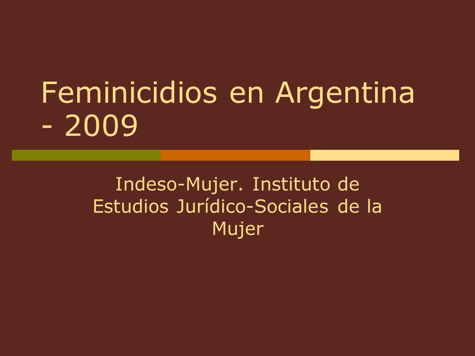 Feminicidios en Argentina - 2009 Indeso-Mujer. Instituto de Estudios Jurídico-Sociales de la Mujer