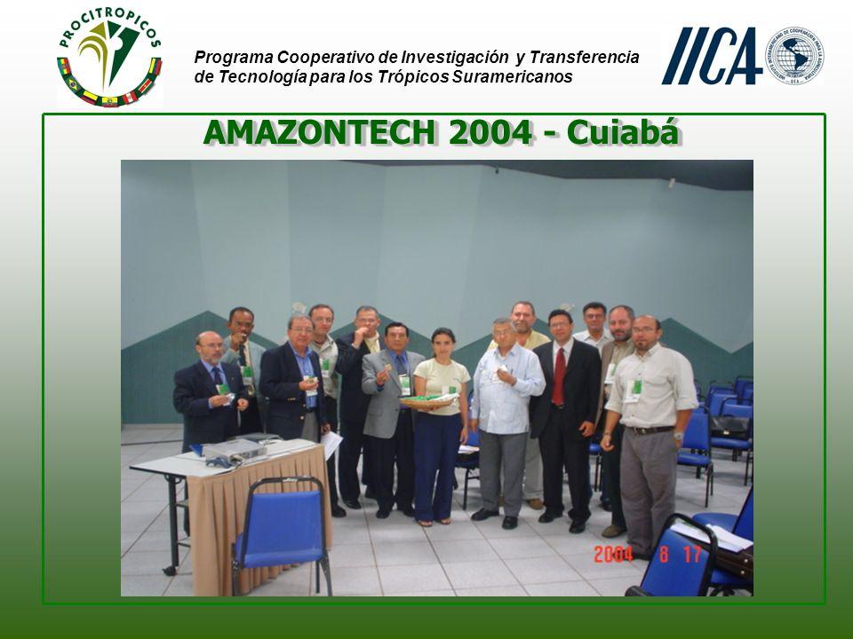 Programa Cooperativo de Investigación y Transferencia de Tecnología para los Trópicos Suramericanos AMAZONTECH 2004 - Cuiabá