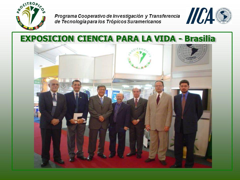Programa Cooperativo de Investigación y Transferencia de Tecnología para los Trópicos Suramericanos EXPOSICION CIENCIA PARA LA VIDA - Brasilia