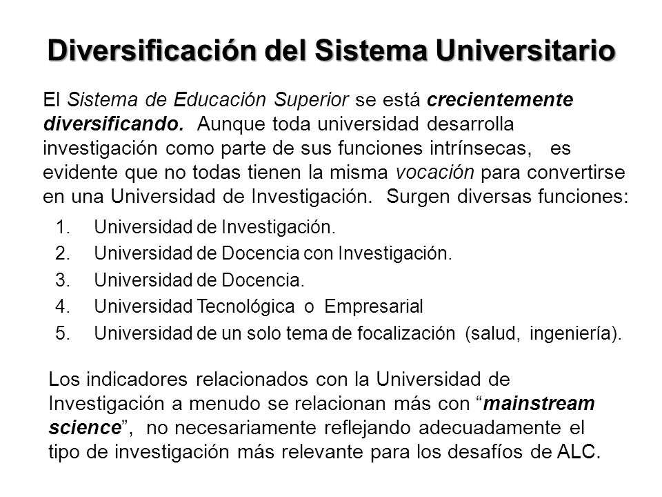 Diversificación del Sistema Universitario 1.Universidad de Investigación.