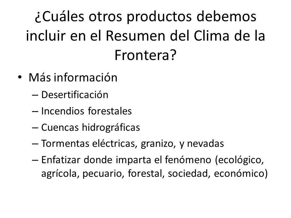 Más información – Desertificación – Incendios forestales – Cuencas hidrográficas – Tormentas eléctricas, granizo, y nevadas – Enfatizar donde imparta