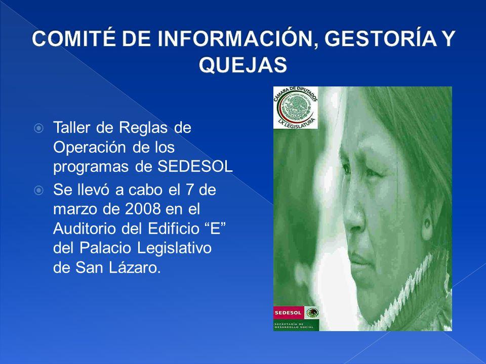 Taller de Reglas de Operación de los programas de SEDESOL Se llevó a cabo el 7 de marzo de 2008 en el Auditorio del Edificio E del Palacio Legislativo de San Lázaro.
