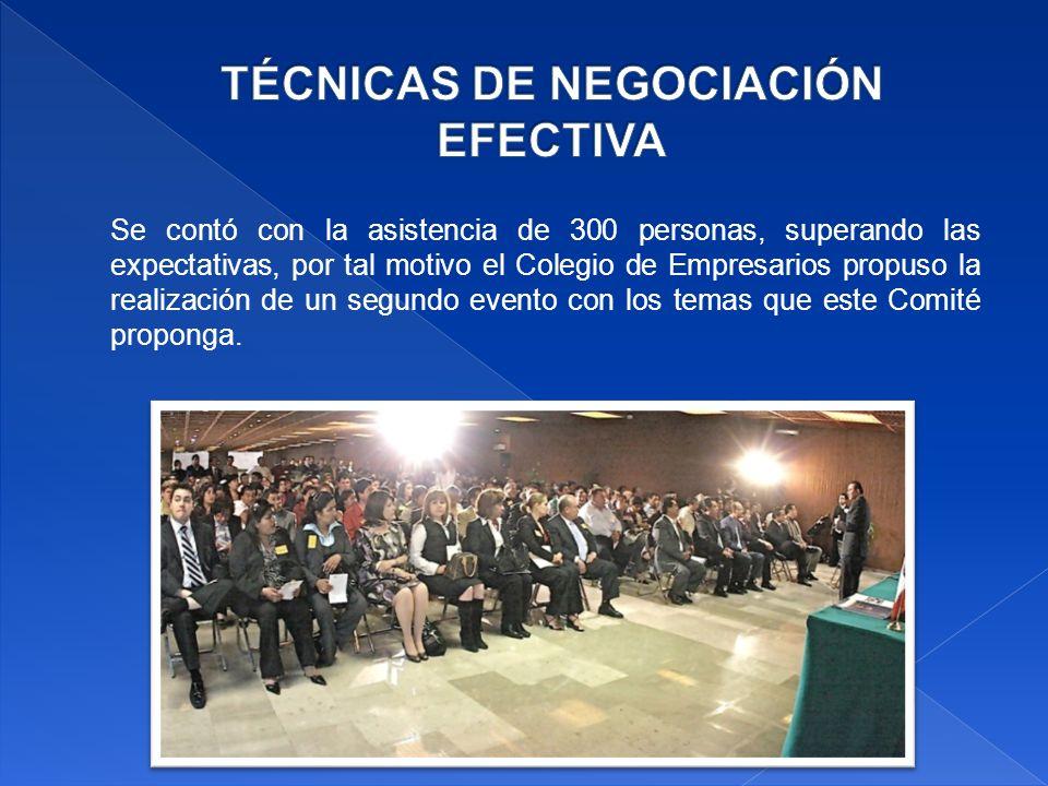 Se contó con la asistencia de 300 personas, superando las expectativas, por tal motivo el Colegio de Empresarios propuso la realización de un segundo evento con los temas que este Comité proponga.