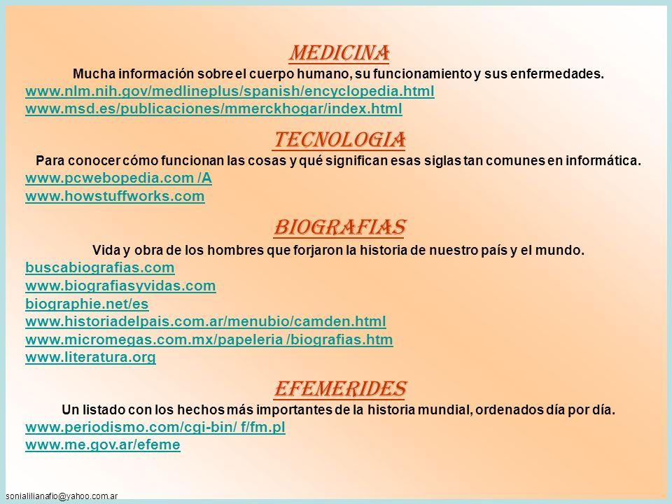 sonialilianafio@yahoo.com.ar MEDICINA Mucha información sobre el cuerpo humano, su funcionamiento y sus enfermedades.