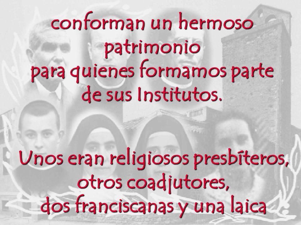 Unos eran religiosos presbíteros, otros coadjutores, dos franciscanas y una laica conforman un hermoso patrimonio para quienes formamos parte de sus I