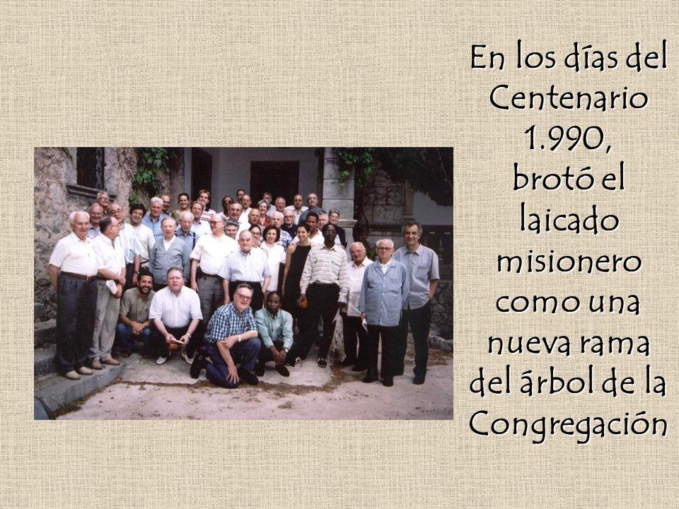 En los días del Centenario 1.990, brotó el laicado misionero como una nueva rama del árbol de la Congregación