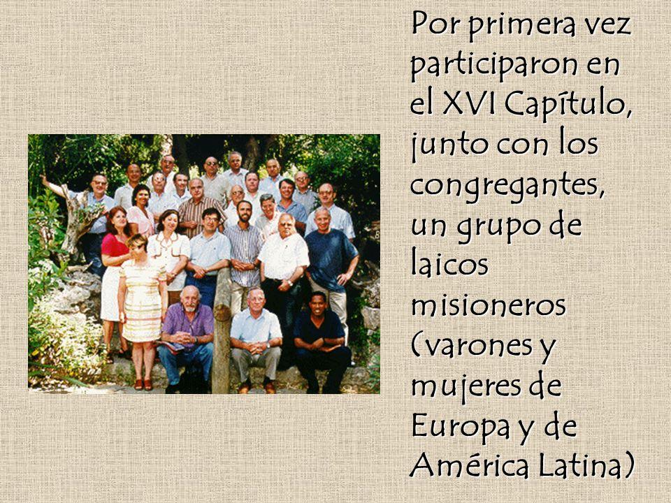 Por primera vez participaron en el XVI Capítulo, junto con los congregantes, un grupo de laicos misioneros (varones y mujeres de Europa y de América L