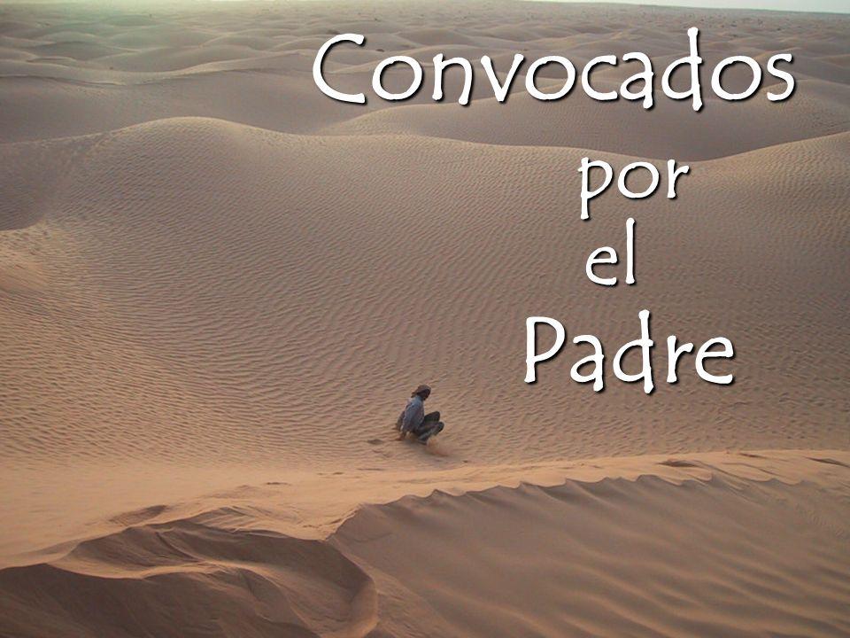 Convocados por por el el Padre Padre