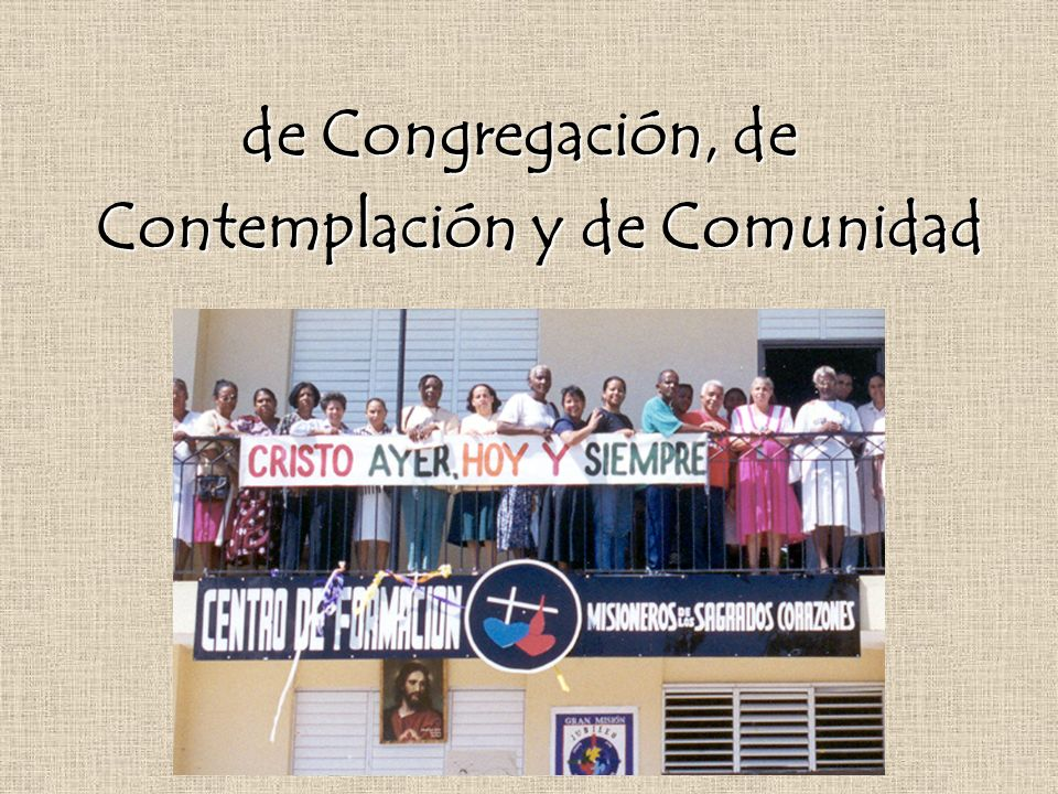 de Congregación, de Contemplación y de Comunidad