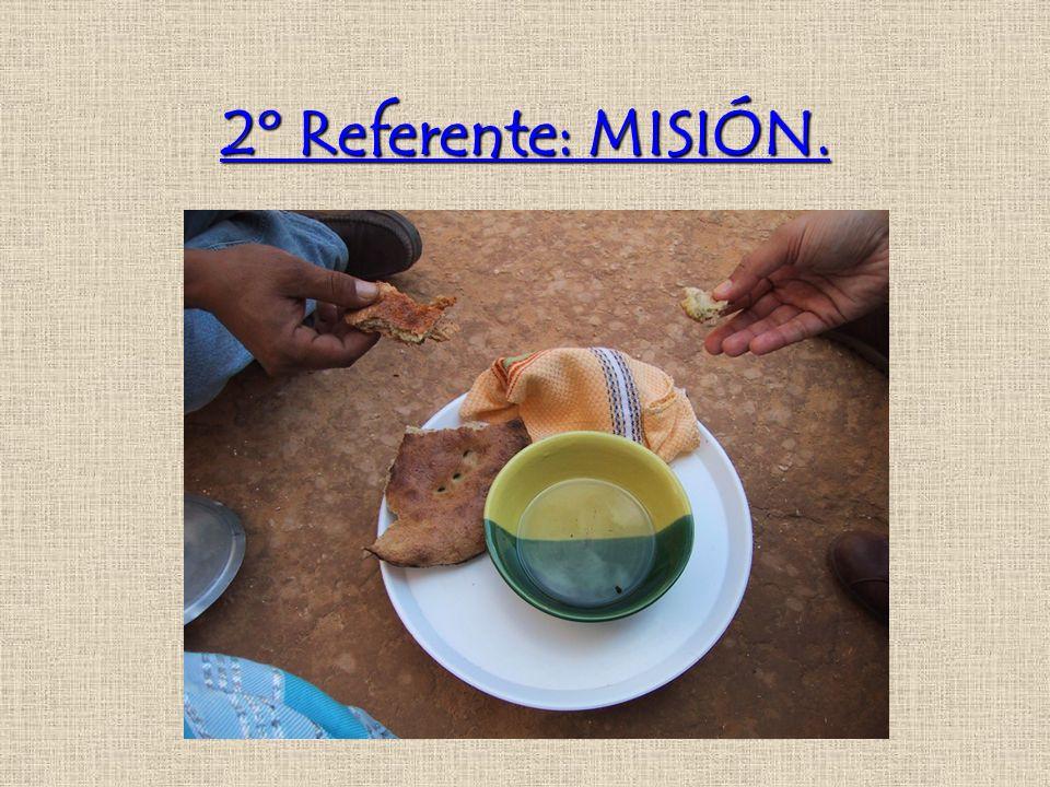 2º Referente: MISIÓN.
