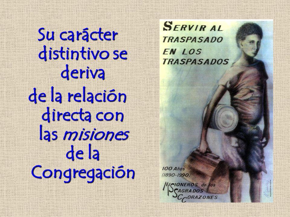 Su carácter distintivo se deriva de la relación directa con las misiones de la Congregación