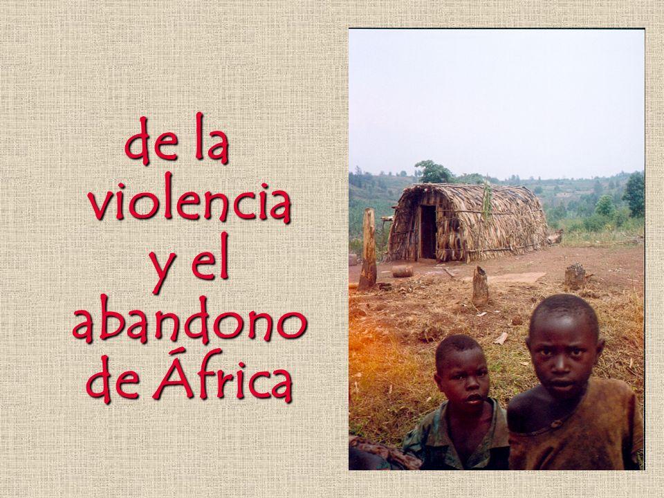 de la violencia y el abandono de África