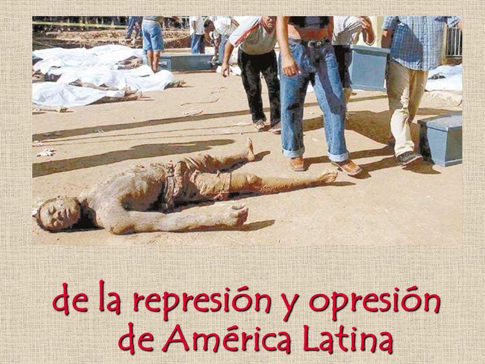 de la represión y opresión de América Latina