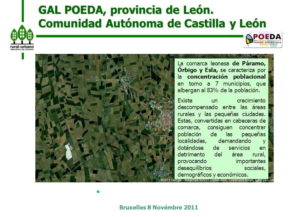 Bruxelles 8 Novémbre 2011 El objetivo del GAL POEDA es la contención del éxodo rural y de la despoblación, mejorando la renta y la calidad de vida de los habitantes, a través de la búsqueda de sinergias entre las zonas rurales y urbanas de su territorio GAL POEDA, provincia de León.