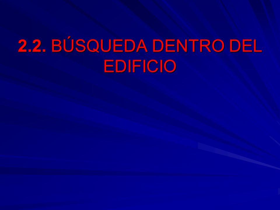 2.2. BÚSQUEDA DENTRO DEL EDIFICIO