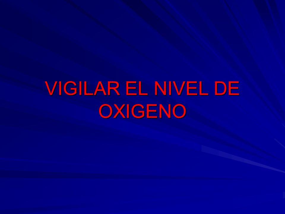 VIGILAR EL NIVEL DE OXIGENO